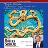 The Modern Scholar: Waking Dragon: The Emerging Chinese Economy and Its Impact on the World (Unabridged) Audiobook, by Professor Peter Navarro