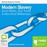 Modern Slavery: Bolinda Beginner Guides (Unabridged), by Kevin Bales