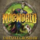 Mogworld (Unabridged), by Yahtzee Croshaw