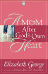 A Mom After Gods Own Heart: 10 Ways to Love Your Children (Unabridged), by Elizabeth George