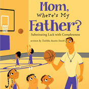 Mom, Wheres My Father?: Substituting Lack with Completeness (Unabridged) Audiobook, by Toshiba Austin-Smith