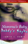 Mommas Baby Daddys Maybe (Unabridged), by Jamise L. Dames