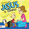 Mommy says Jesus is Coming! (Unabridged), by Jennifer R. Strole