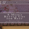 A Moms Battle Cry for Rest: Battle Cry Devotional Series (Unabridged) Audiobook, by Laura J. Marshall