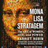 The Mona Lisa Stratagem: The Art of Women, Age, and Power, by Harriet Rubin