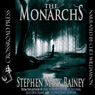 The Monarchs (Unabridged) Audiobook, by Stephen Mark Rainey