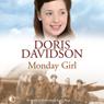 Monday Girl (Unabridged) Audiobook, by Doris Davidson