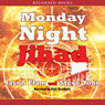 Monday Night Jihad: Riley Covington Thriller Series, Book 1 (Unabridged), by Jason Elam