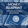 Money Blueprint: The Secrets To Creating Instant Wealth (Unabridged) Audiobook, by Omar Johnson