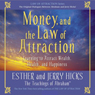 Money, and the Law of Attraction: Learning to Attract Wealth, Health, and Happiness Audiobook, by Esther Hicks