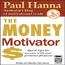 The Money Motivator: Quick Tips For Success With Your Personal Finances (Unabridged) Audiobook, by Paul Hanna