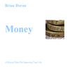 Money: A Musical Piece for Improving Your Life (Unabridged) Audiobook, by Brian John Doran