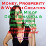 Money and Prosperity Creation - with a Mix of Delta Binaural Isochronic Tones: Three-in-One Legendary, Hypnotherapy Session Audiobook, by Randy Charach