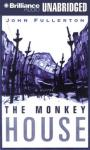 The Monkey House (Unabridged) Audiobook, by John Fullerton