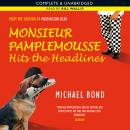 Monsieur Pamplemousse Hits the Headlines (Unabridged) Audiobook, by Michael Bond