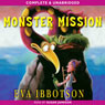 Monster Mission (Unabridged) Audiobook, by Eva Ibbotson