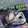Monsters of the Deep: Deep Sea Adaptation Audiobook, by Kelly Regan Barnhill