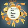 Monsters love to ROAR! and ROAR! (Unabridged) Audiobook, by E. B. Sell