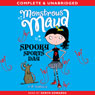 Monstrous Maud: Spooky Sports Day (Unabridged), by A. B. Saddlewick