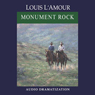 Monument Rock (Dramatization) Audiobook, by Louis L'Amour