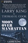 Moon Over Manhattan: A Novel of Mystery and Mahem (Unabridged) Audiobook, by Larry King