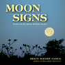 Moon Signs (Unabridged), by Helen Haught Fanick