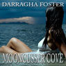 Mooncusser Cove (Unabridged) Audiobook, by Darragha Foster