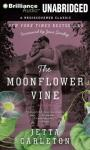 The Moonflower Vine: A Novel (Unabridged) Audiobook, by Jetta Carleton