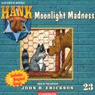 Moonlight Madness: Hank the Cowdog (Unabridged) Audiobook, by John R. Erickson