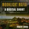Moonlight Mafia: A Dick Moonlight Thriller (Unabridged), by Vincent Zandri