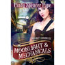 Moonlight & Mechanicals (Unabridged), by Cindy Spencer Pape