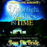 Moonlight Wishes in Time (Unabridged), by Bess McBride