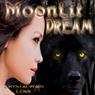 Moonlit Dream (Unabridged) Audiobook, by Crystal-Rain Love