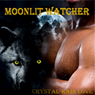 Moonlit Watcher (Unabridged) Audiobook, by Crystal-Rain Love