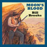 Moons Blood (Unabridged) Audiobook, by Bill Brooks