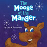 The Moose at the Manger (Unabridged) Audiobook, by Lisa A. Tortorello