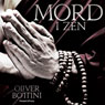 Mord i Zen (Murder in Zen) (Unabridged), by Oliver Bottini