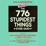 More of the 776 Stupidest Things Ever Said (Unabridged) Audiobook, by Ross Petras