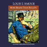 More Brains Than Bullets (Unabridged) Audiobook, by Louis L'Amour