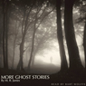 More Ghost Stories (Unabridged), by M. R. James
