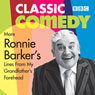 More Ronnie Barkers Lines from My Grandfathers Forehead Audiobook, by Ronnie Barker