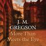 More Than Meets the Eye (Unabridged) Audiobook, by J. M. Gregson