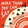 More Than You Can Say (Unabridged), by Paul Torday