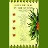 More Writers in the Garden: An Anthology of Garden Writing Audiobook, by Abby Adams