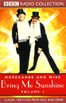 Morecambe and Wise: Volume 1, Bring Me Sunshine Audiobook, by Unspecified