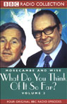 Morecambe and Wise: Volume 2, What Do You Think of It So Far? Audiobook, by Unspecified