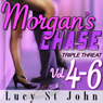 Morgans Chase, Books 4-6: Triple Threat (Unabridged), by Lucy St. John