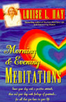 Morning and Evening Meditations, by Louise L. Hay