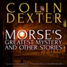 Morses Greatest Mystery and Other Stories (Unabridged) Audiobook, by Colin Dexter