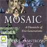Mosaic: A Chronicle of Five Generations (Unabridged) Audiobook, by Diane Armstrong